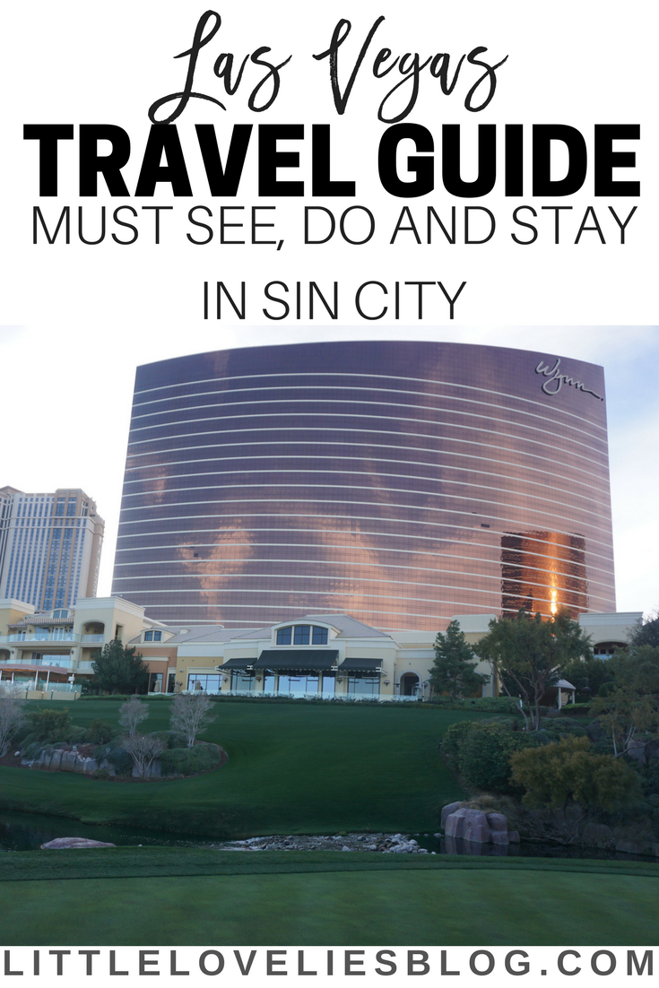 """Las Vegas Travel Guide: What to do, see, stay and eat while visiting """"Sin City"""""""