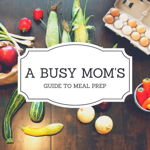 busy mom's meal prep // meal prep 101